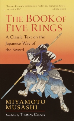 The Book of Five Rings: A Classic Text on the Japanese Way of the Sword (Shambhala Library) Cover Image