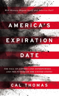 America's Expiration Date: The Fall of Empires and Superpowers . . . and the Future of the United States Cover Image