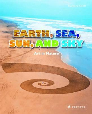 Earth, Sea, Sun, And Sky: Art in Nature Cover Image