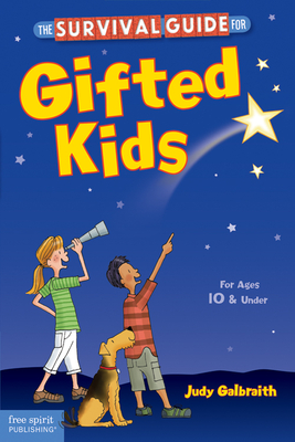 The Survival Guide for Gifted Kids: For Ages 10 and Under (Survival Guides for Kids) Cover Image