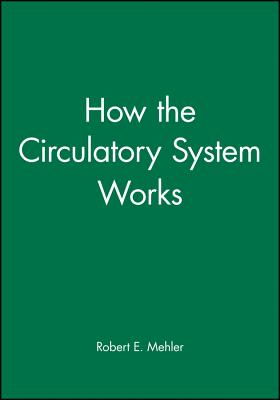 How the Circulatory System Works (How It Works (Blackwell)) Cover Image