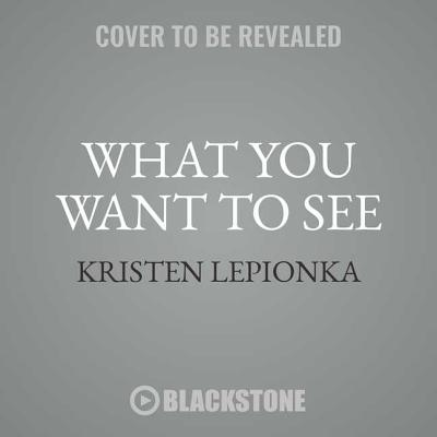 What You Want to See: A Roxane Weary Mystery Cover Image