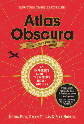 Atlas Obscura, 2nd Edition: An Explorer's Guide to the World's Hidden Wonders Cover Image