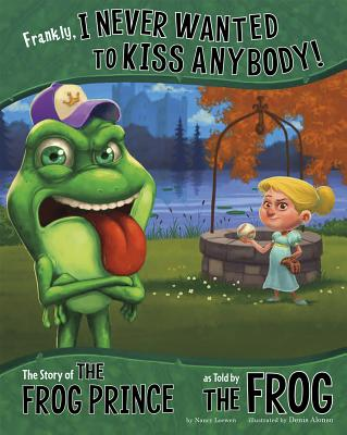 Frankly, I Never Wanted to Kiss Anybody!: The Story of the Frog Prince as Told by the Frog (Other Side of the Story) Cover Image