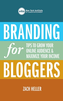 Branding for Bloggers: Tips to Grow Your Online Audience and Maximize Your Income Cover Image