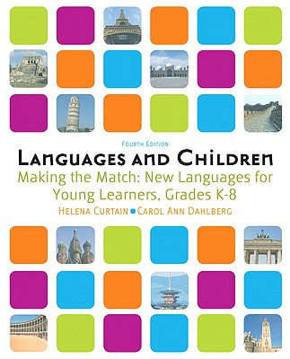 Languages and Children -- Making the Match: New Languages for Young Learners, Grades K-8 Cover Image