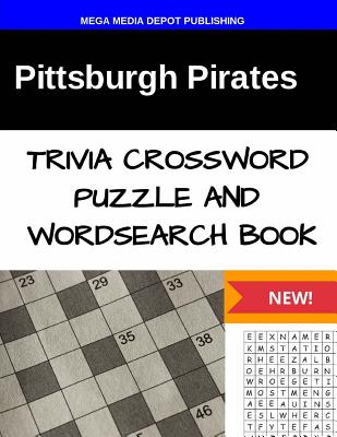 Pittsburgh Pirates Trivia Crossword Puzzle and Word Search Book Cover Image