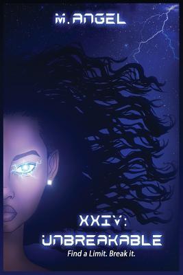 XXIV: Unbreakable: Find a Limit. Break it. Cover Image