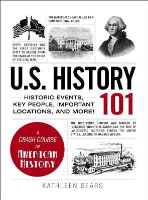 U.S. History 101: Historic Events, Key People, Important Locations, and More! (Adams 101) Cover Image