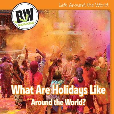 What Are Holidays Like Around the World? (Life Around the World) Cover Image