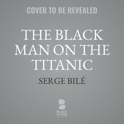 The Black Man on the Titanic: The Story of Joseph Laroche Cover Image