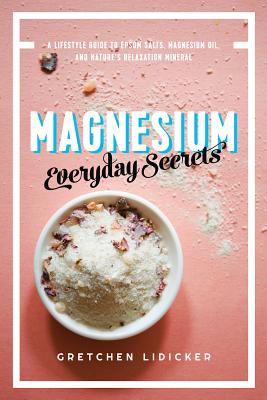 Magnesium: Everyday Secrets: A Lifestyle Guide to Nature's Relaxation Mineral Cover Image