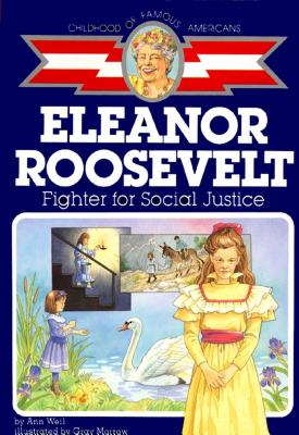 Eleanor Roosevelt: Fighter for Social Justice (Childhood of Famous Americans) Cover Image