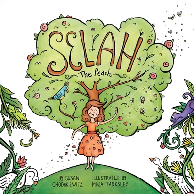 Selah The Peach: A book about babies, peaches, and the journey to being you Cover Image