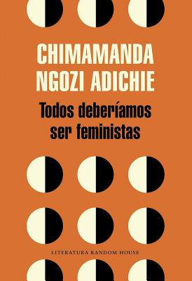 Todos Deberiamos Ser Feministas / We Should All Be Feminists Cover Image