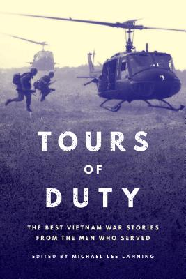 Tours of Duty: The Best Vietnam War Stories from the Men Who Served Cover Image