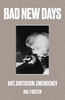 Bad New Days: Art, Criticism, Emergency Cover Image