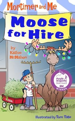 Mortimer and Me: Moose For Hire: (Book 3 in the Mortimer and Me chapter book series) Cover Image