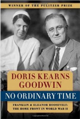 No Ordinary Time: Franklin and Eleanor Roosevelt: The Home Front in World War II Cover Image