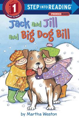 Jack and Jill and Big Dog Bill: A Phonics Reader (Step into Reading) Cover Image