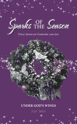 Sparks of the Season: Vital Signs Of Comfort And Joy Cover Image