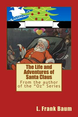 The Life and Adventures of Santa Claus (Children's Classics #25) Cover Image