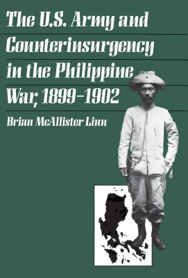 Cover for The U.S. Army and Counterinsurgency in the Philippine War, 1899-1902