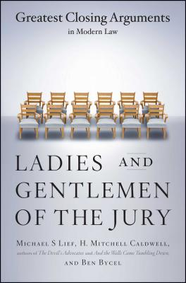 Ladies And Gentlemen Of The Jury: Greatest Closing Arguments In Modern Law Cover Image