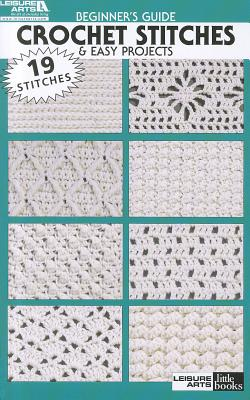 Beginner's Guide Crochet Stitches & Easy Projects Cover