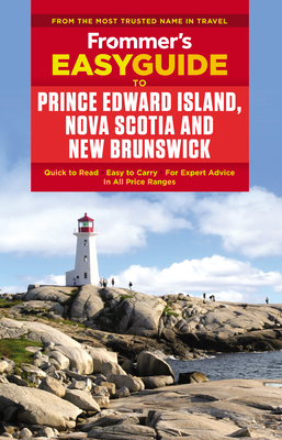 Cover for Frommer's Easyguide to Prince Edward Island, Nova Scotia and New Brunswick (Easy Guides)