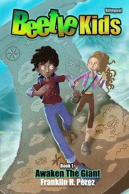 Cover for Beetle Kids Awaken the Giant / Los Niños Escarabajo Despiertan al Gigante