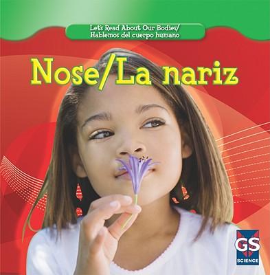 Nose/La Nariz (Let's Read about Our Bodies/Hablemos del Cuerpo Humano) Cover Image