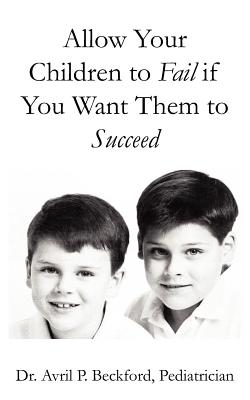 Allow Your Children to Fail If You Want Them to Succeed Cover Image