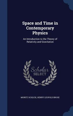 Space and Time in Contemporary Physics: An Introduction to the Theory of Relativity and Gravitation Cover Image