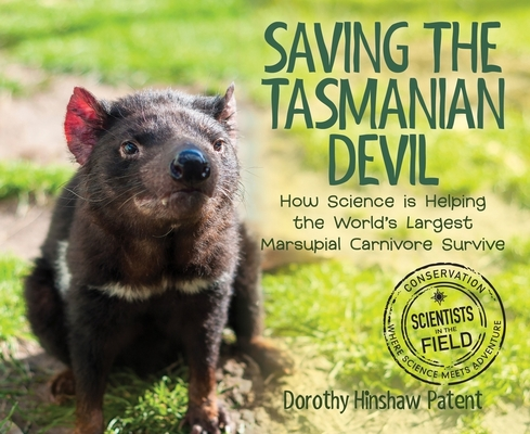 Saving the Tasmanian Devil: How Science Is Helping the World's Largest Marsupial Carnivore Survive (Scientists in the Field Series) Cover Image