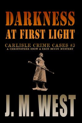 Darkness at First Light: A Christopher Snow & Erin McCoy Mystery Cover Image
