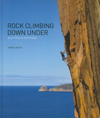 Rock Climbing Down Under: Australia Exposed Cover Image