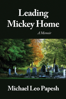 Leading Mickey Home: A Memoir Cover Image