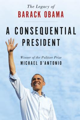 A Consequential President: The Legacy of Barack Obama Cover Image