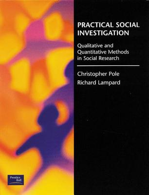 Practical Social Investigation: Qualitative and Quantitative Methods in Social Research Cover Image