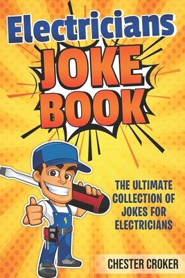 Jokes For Electricians: Funny Electrician Jokes, Puns and Stories Cover Image