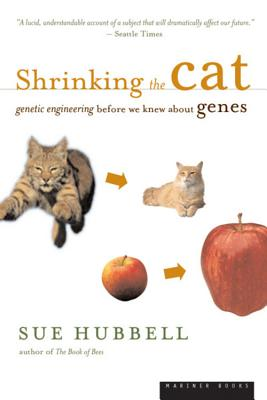 Shrinking the Cat: Genetic Engineering Before We Knew About Genes Cover Image