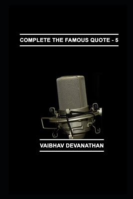 Complete The Famous Quote - 5 Cover Image