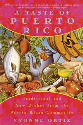 A Taste of Puerto Rico: Traditional and New Dishes from the Puerto Rican Community Cover Image