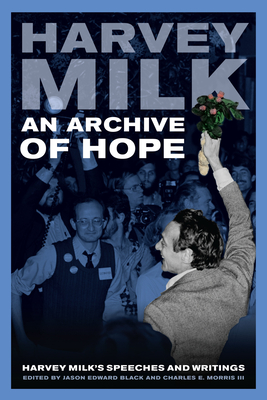 An Archive of Hope: Harvey Milk's Speeches and Writings Cover Image