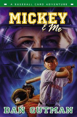 Mickey & Me: A Baseball Card Adventure (Baseball Card Adventures) Cover Image