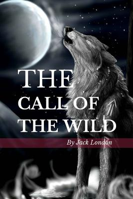 The Call of the Wild: Color Illustrated, Formatted for E-Readers Cover Image