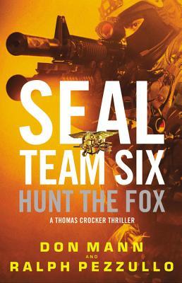 SEAL Team Six: Hunt the Fox (A Thomas Crocker Thriller #5) Cover Image