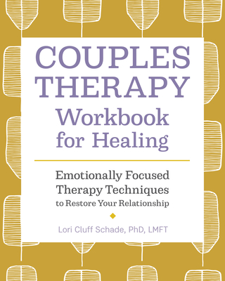 Couples Therapy Workbook for Healing: Emotionally Focused Therapy Techniques to Restore Your Relationship Cover Image