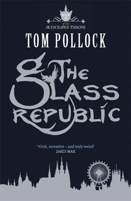 The Glass Republic (Skyscraper Throne #2) Cover Image